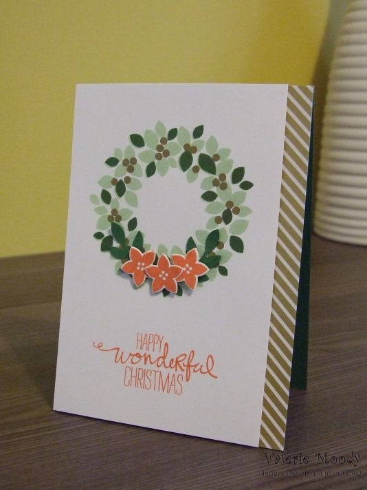 Stampin' Up! - Wondrous Wreath - Christmas Cards - Stamping With Val - Valerie Moody; Independent Stampin' Up! Demonstrator. X