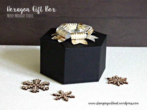 Stampin' Up! - Hexagon Gift Box - Video Tutorial - Stamping With Val - Valerie Moody; Independent Stampin' Up! Demonstrator. X