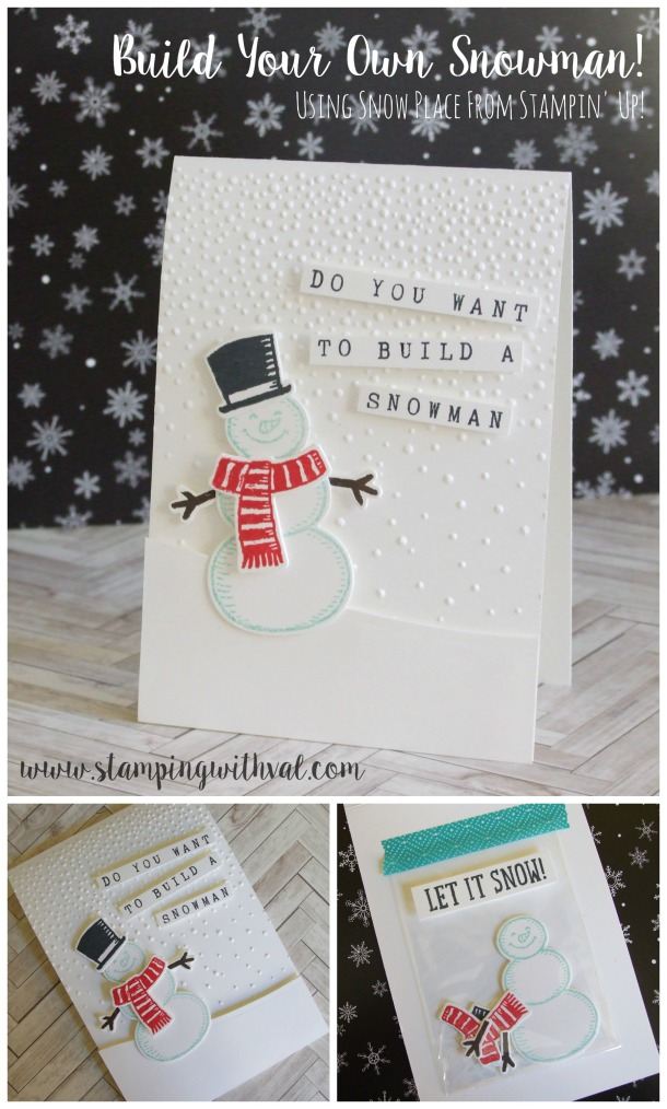 Stampin' Up! - Snow Place - Build Your Own Snowman - Stamping With Val - Valerie Moody; Independent Stampin' Up! Demonstrator. X