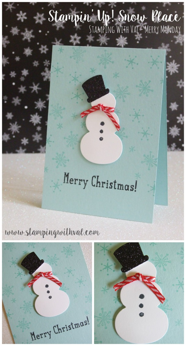 Stampin' Up! - Snow Place - Merry Monday - Stamping With Val - Valerie Moody; Independent Stampin' Up! Demonstrator. X