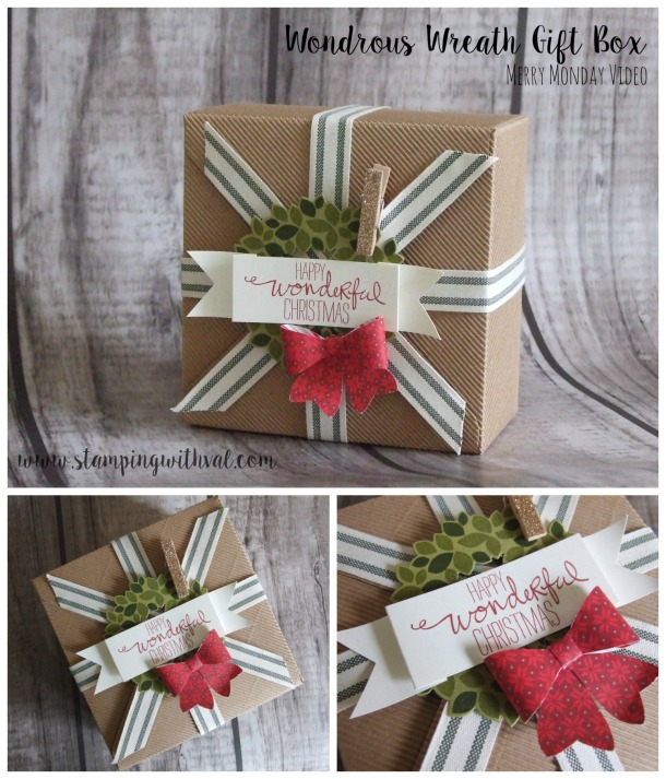 Stampin' Up! - Wondrous Wreath Gift Box - Merry Monday - Christmas - Stamping With Val - Valerie Moody; Independent Stampin' Up! Demonstrator. X