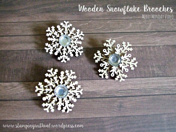 Stampin' Up! - Wooden Snowflake Brooches - Stamping With Val - Valerie Moody; Independent Stampin' Up! Demonstrator. X