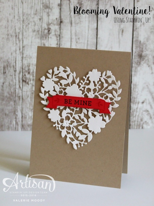 Stampin' Up! - Blooming Valentine - Stamping With Val - Valerie Moody; Independent Stampin' Up! Demonstrator. X
