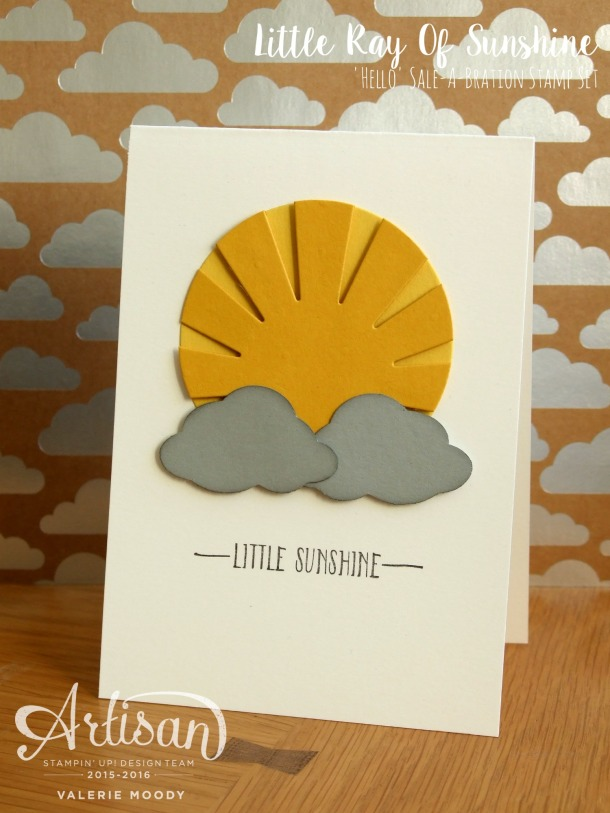 Stampin' Up - Sale-A-Bration - Occasions Catalogue - Little Ray Of Sunshine - Stamping With Val - Valerie Moody; Artisan Design Team. X