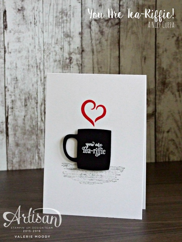 Stampin' Up! - A Nice Cuppa - Stamping With Val - Valerie Moody; Independent Stampin' Up! Demonstrator. X