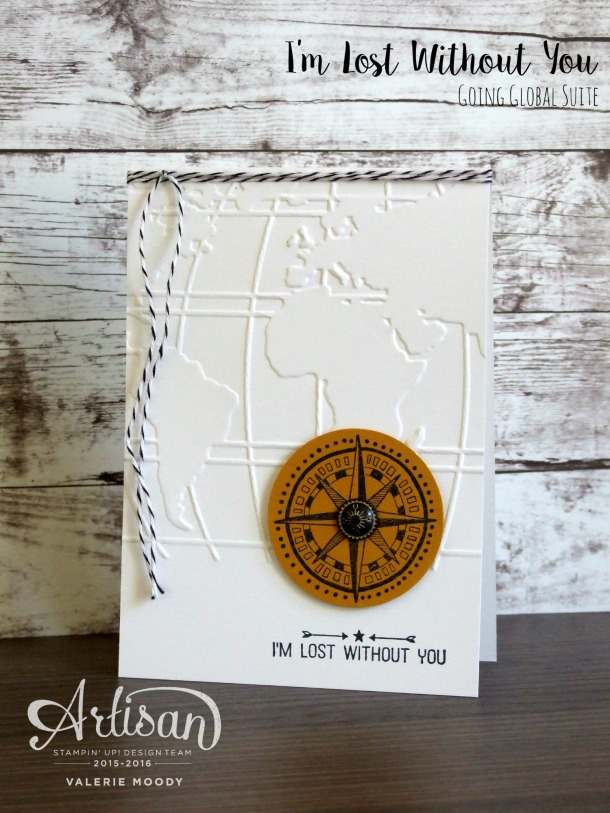 Stampin' Up! - Going Global - Stamping With Val - Valerie Moody; Independent Stampin' Up! Demonstrator. X