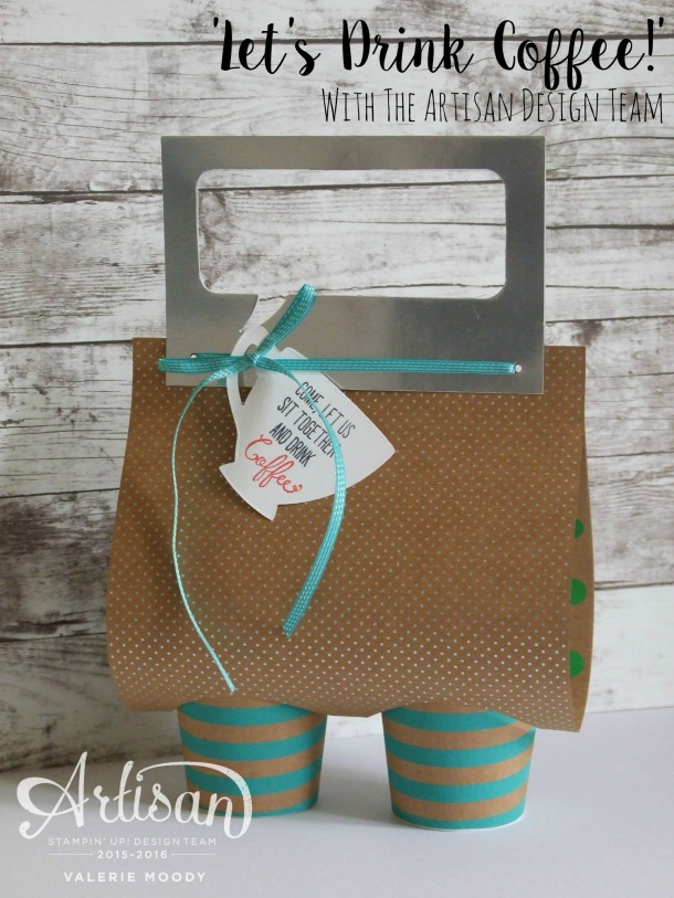 Stampin' Up! - Let's Drink Coffee - Artisan Design Team - Valerie Moody; Independent Stampin' Up! Demonstrator. X2