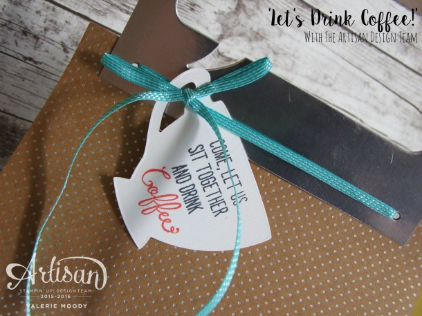 Stampin' Up! - Let's Drink Coffee - Artisan Design Team - Valerie Moody; Independent Stampin' Up! Demonstrator. X3