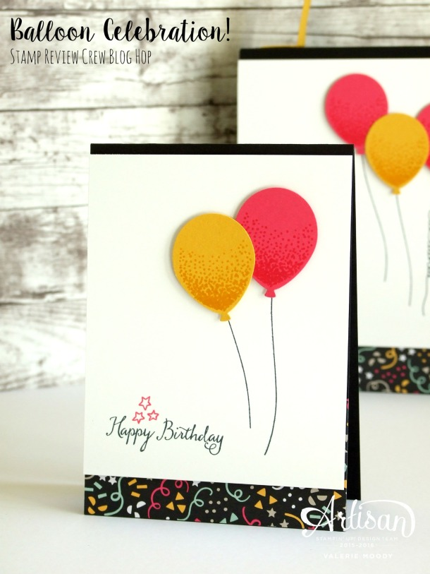 Stampin' Up! - Balloon Celebration - Stamp Review Crew - Valerie Moody; Stamping With Val. X2