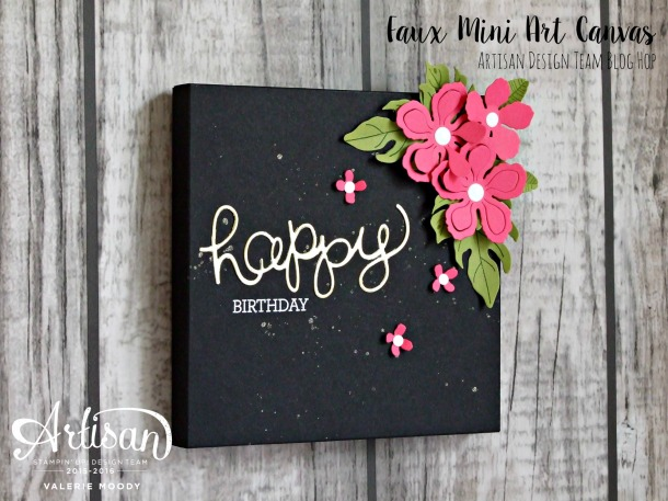 Stampin' Up! - Faux Mini Art Canvas - Artisan Design Team Blog Hop - Valerie Moody. X2