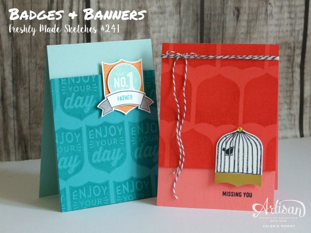 Badges & Banners Freshly Made Sketches #241 Valerie Moody; Independent Stampin' Up! Demonstrator. X