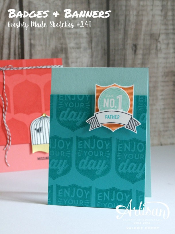 Badges & Banners Freshly Made Sketches #241 Valerie Moody; Independent Stampin' Up! Demonstrator. X2