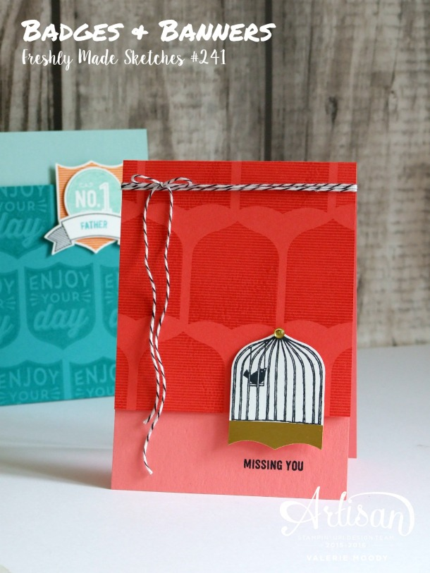 Badges & Banners Freshly Made Sketches #241 Valerie Moody; Independent Stampin' Up! Demonstrator. X3