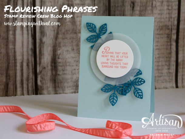 Stampin' Up! - Flourishing Phrases - Stamp Review Crew - Valerie Moody; Independent Stampin' Up! Demonstrator. X3