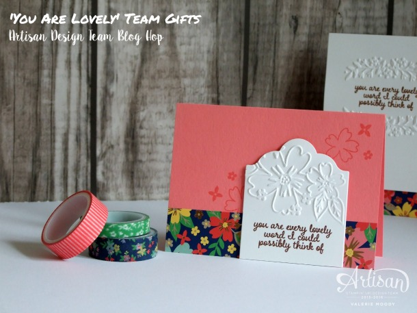 'You Are Lovely' Team Gifts - Artisan Design Team Blog Hop - Valerie Moody; UK Independent Stampin' Up! Demonstrator. X