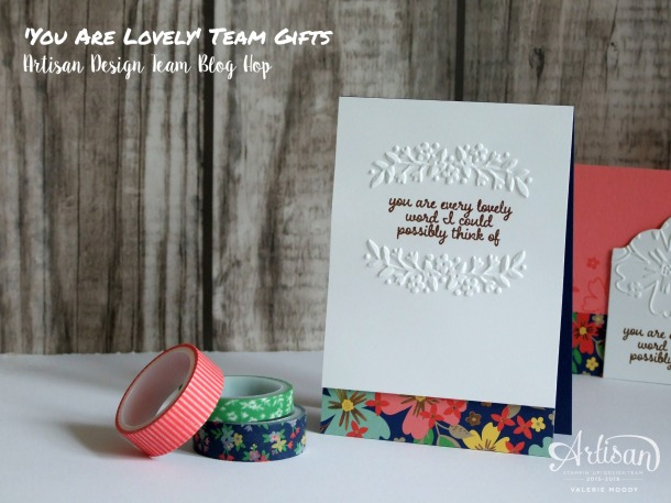 'You Are Lovely' Team Gifts - Artisan Design Team Blog Hop - Valerie Moody; UK Independent Stampin' Up! Demonstrator. X2