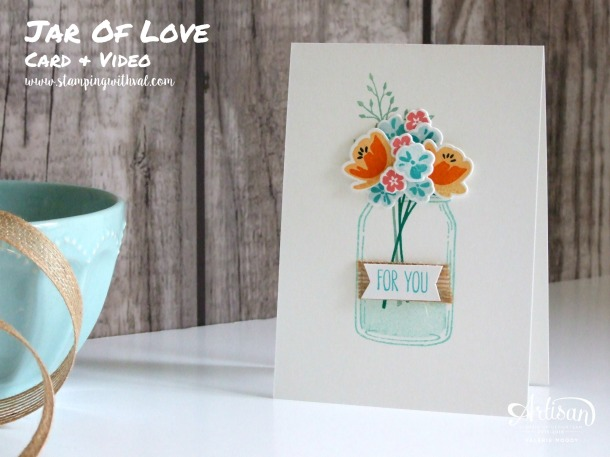 Stampin' Up! - Jar Of Love - For You Card - Video Tutorial HERE! 2