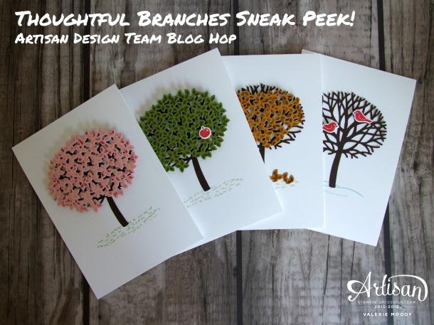 Stampin' Up! - Thoughtful Branches Sneak Peek - Artisan Design Team Blog Hop - Valerie Moody. X