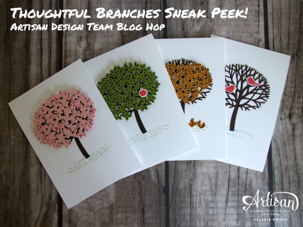 Stampin' Up! - Thoughtful Branches Sneak Peek - Artisan Design Team Blog Hop - Valerie Moody. X