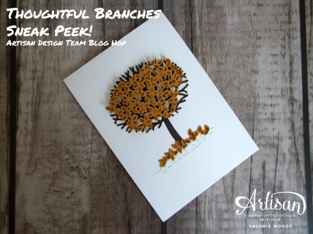 Stampin' Up! - Thoughtful Branches Sneak Peek - Artisan Design Team Blog Hop - Valerie Moody. X3