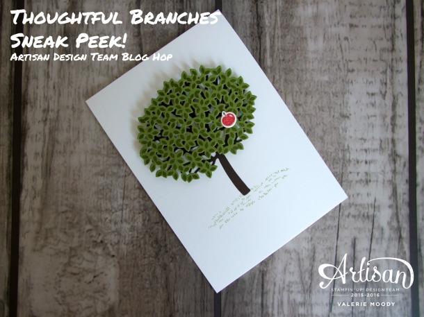 Stampin' Up! - Thoughtful Branches Sneak Peek - Artisan Design Team Blog Hop - Valerie Moody. X4