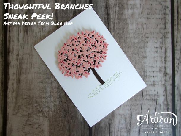 Stampin' Up! - Thoughtful Branches Sneak Peek - Artisan Design Team Blog Hop - Valerie Moody. X5