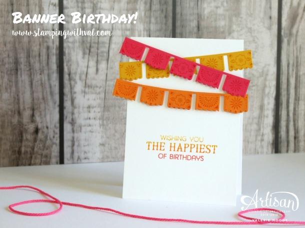 Stampin' Up! - Banner Birthday - Birthday Fiesta - Valerie Moody, UK Stampin' Up! Demonstrator. X