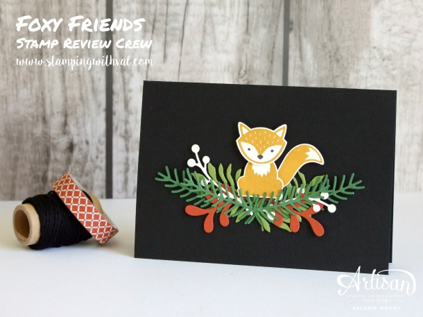 Stampin' Up! - Foxy Friends - Stamp Review Crew - Valerie Moody; Independent Stampin' Up! Demonstrator. X
