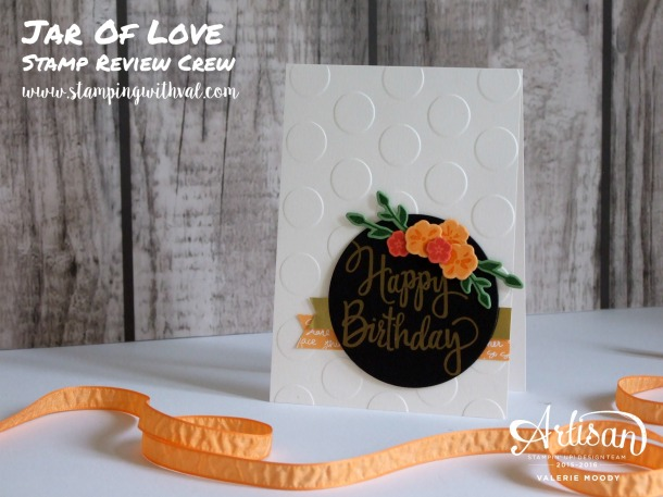 Stampin' Up! - Jar Of Love - Stamp Review Crew - Valerie Moody; Independent Stampin' Up! Demonstrator. X