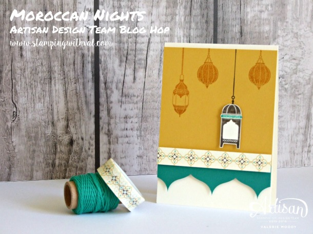 Stampin' Up! - Moroccan Nights - Artisan Design Team Blog Hop - Valerie Moody. X