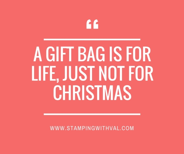 a-gift-bag-is-for-life-not-just-for-christmaswww-stampingwithval-com